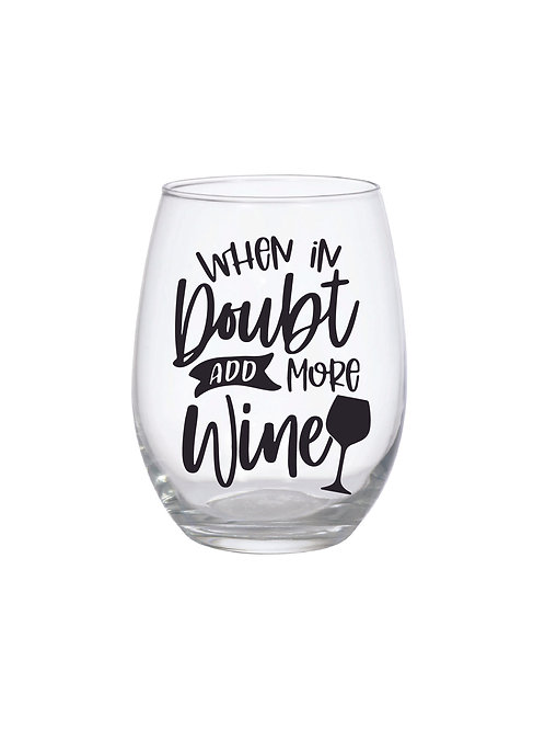 IN DOUBT ADD MORE WINE GLASS
