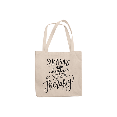 SHOPPING IS CHEAPER THAN THERAPY TOTE