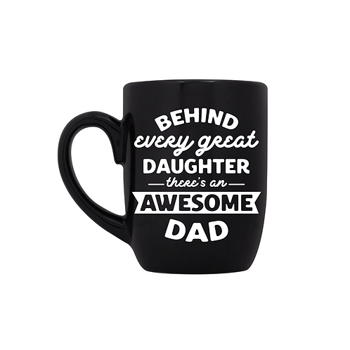 BEHIND EVERY DAUGHTER IS AN AWESOME DAD MUG