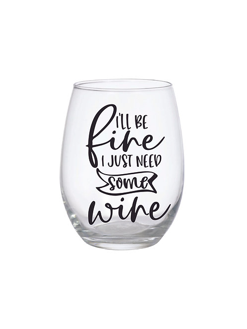 JUST NEED SOME WINE GLASS