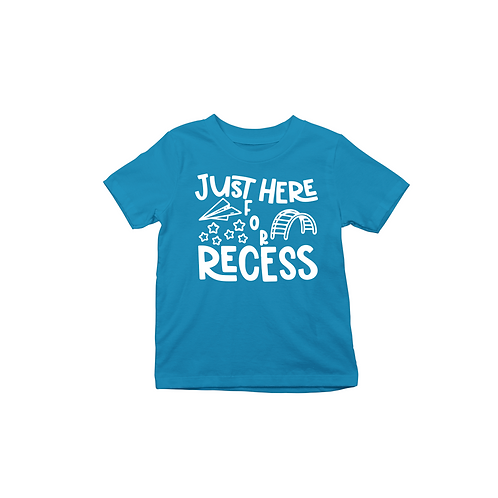JUST HERE FOR RECESS