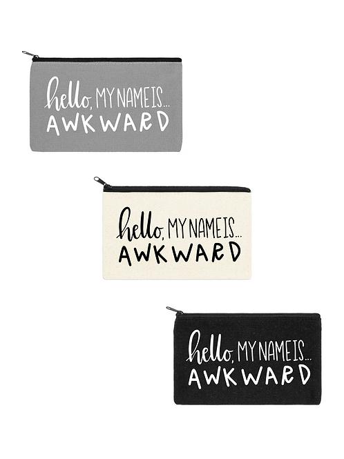 HELLO, MY NAME IS AWKWARD COSMETIC BAG