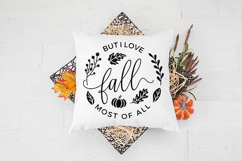 LOVE FALL MOST OF ALL PILLOW