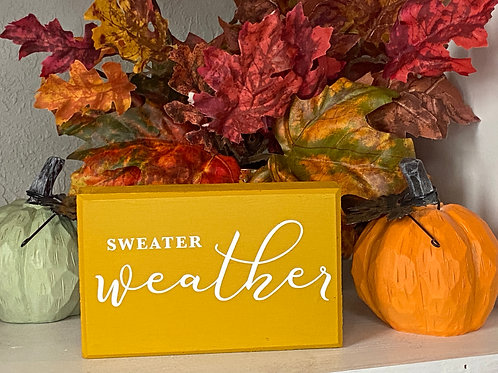 SWEATER WEATHER SIGN