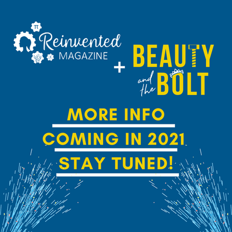 Beauty and the Bolt + Reinvented Magazine