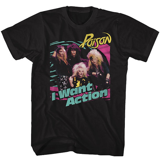POISON - I WANT ACTION  ADULT T-SHIRT