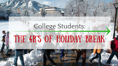 The 4 R's of Holiday Break for College Students