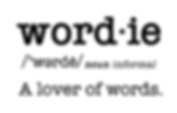 Definition of wordie: a lover of words