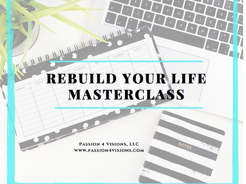 Rebuild Your Life Masterclass
