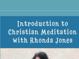 Introduction to Christian Meditation