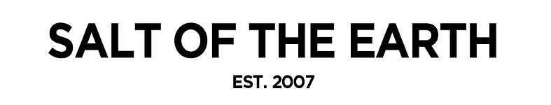 Salt of the Earth - est.2007