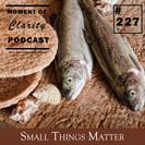 Small Things Matter