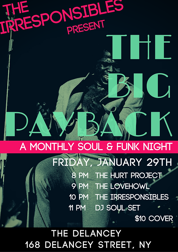 The irresponsibles present the big payback monthly soul and funk night with the hurt project lovehowl the irresponsibles