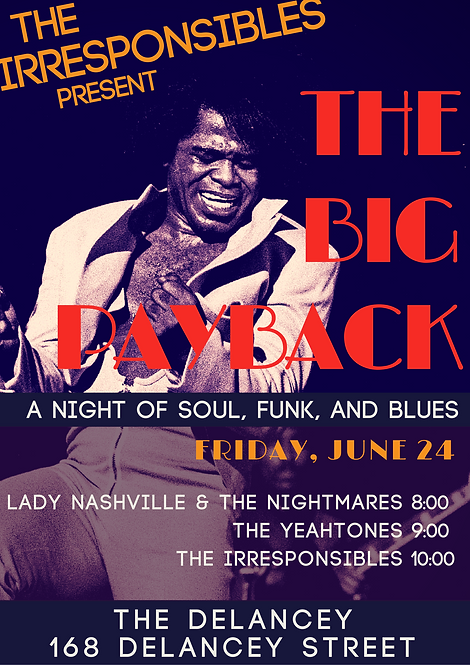 The Irresponsibles Present The Big Payback soul and funk night Lady Nashville & the Nightmares The Yeahtones The Irresponsibles The Delancey June 2016