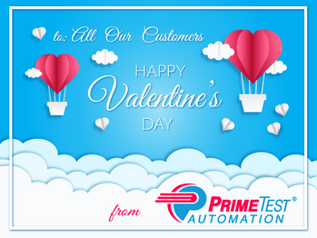 Happy Valentine's Day from PrimeTest® Automation!