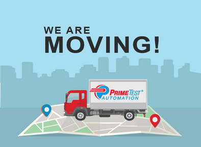 PrimeTest®Automation is Relocating!