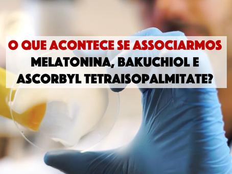O que acontece na pele se associarmos melatonina, bakuchiol e ascorbyl tetraisopalmitate?