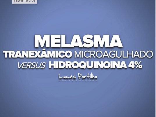 Ácido tranexêmico microagulhado vs hidroquinona 4%