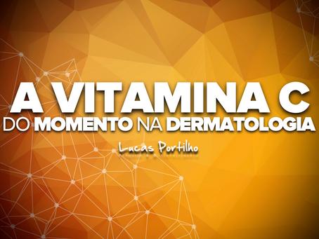 A Vitamina C do Momento na Dermatologia