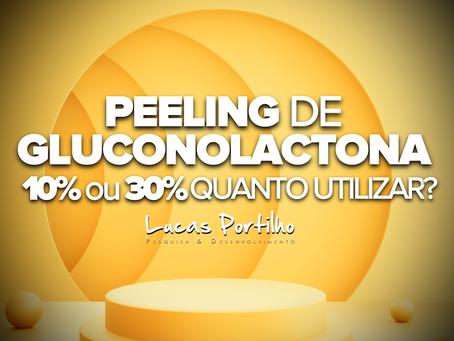 Peeling de Gluconolactona • Usar 10% ou 30% ?
