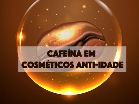 5 Motivos Para Usar Cafeína em Cosméticos Anti-idade