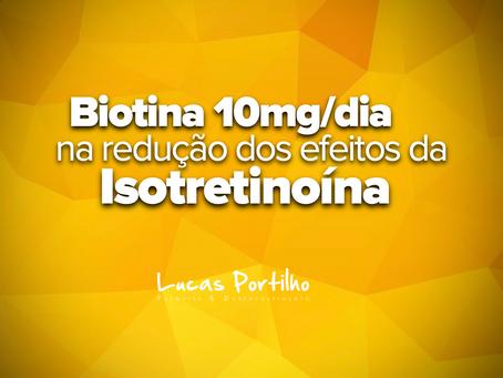 Biotina 10mg/dia nos efeitos adversos da Isotretinoína