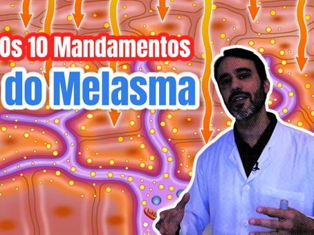 Os 10 Mandamentos do Melasma