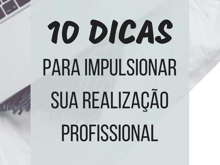 10 Dicas para Impulsionar sua Realização Profissional