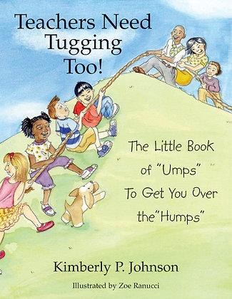 Teachers Need Tugging Too!