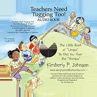 Teachers Need Tugging Too! Audio Book