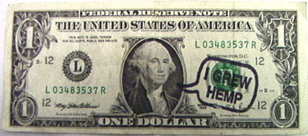 USD with George Washington on the Bill. An inscription saying: 'I grew Hemp'.