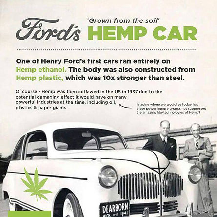 Fords Hemp Car (Grown from the Soil) One of Henry ford's first cars ran entirely on Hemp ethanol. The body was constructed from Hemp plastic, which was 10x stronger than steel....