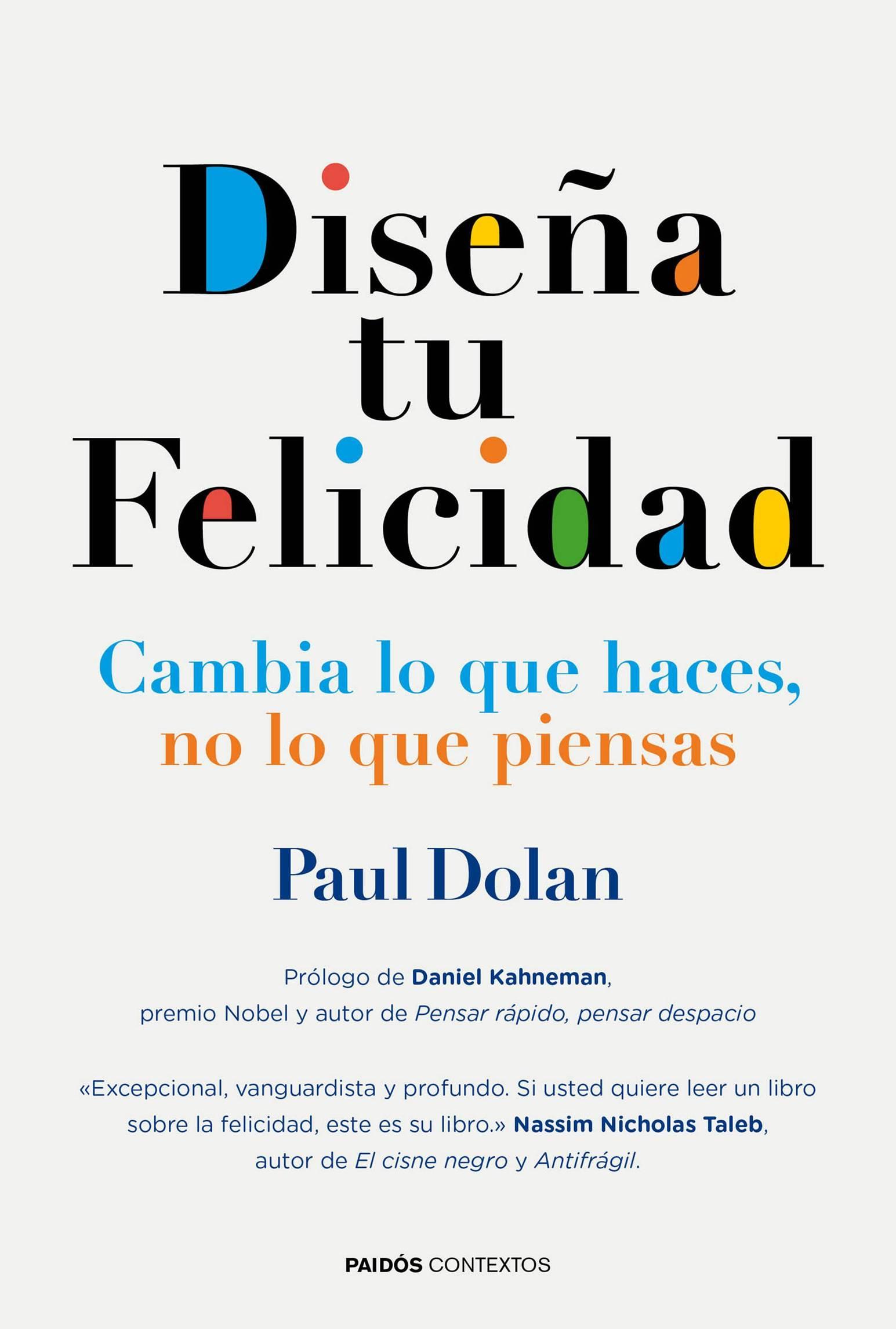 Diseña_tu_felicidad_Paul_Dolan_Paidos