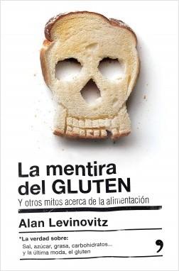 La mentira del gluten Alan Levinovitz Pl