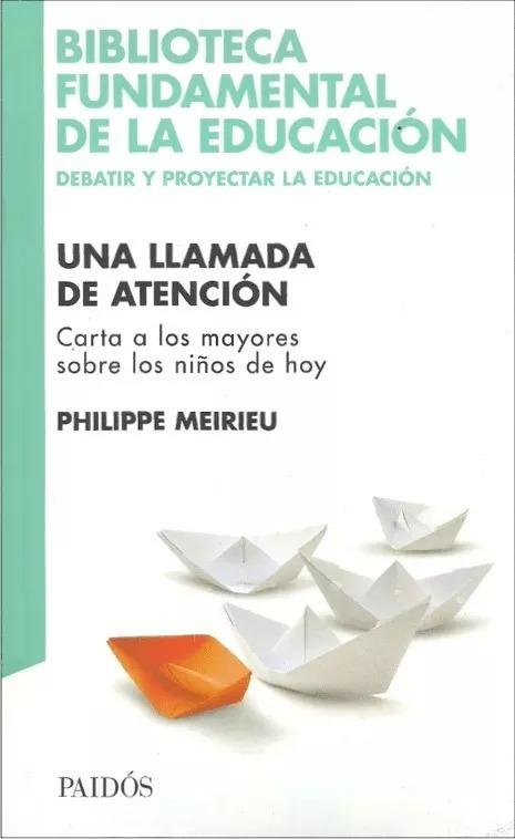Una llamada de atencion Philippe Meirieu