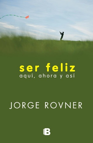 Ser_feliz,_aquí,_ahora_y_así_Jorge_Rov