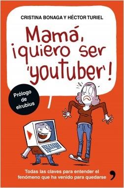 Mama, quiero ser youtuber Cristina Bonag