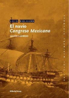 El navio Congreso Mexicano Luis Delgado