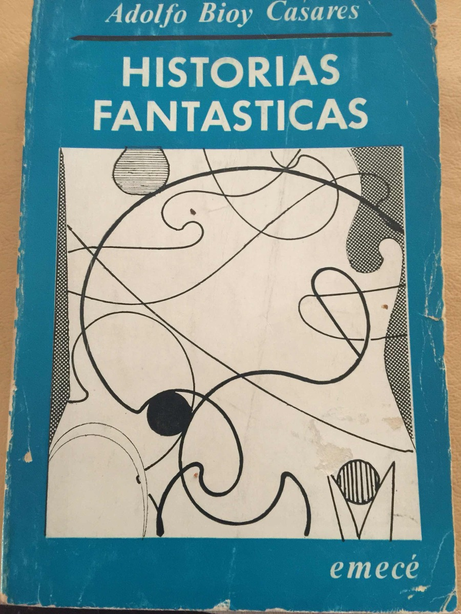 Historias_fantasticas_Adolfo_Bioy_Casare