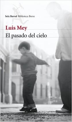 EL PASADO DEL CIELO LUIS MEY