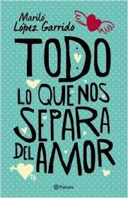 Todo_lo_que_nos_separa_del_amor_Mariló_