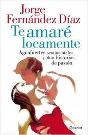 Te_amaré_locamente_Jorge_Fernández_Dia