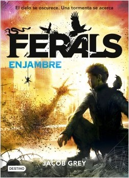 Ferals Enjambre Jacob Grey Destino