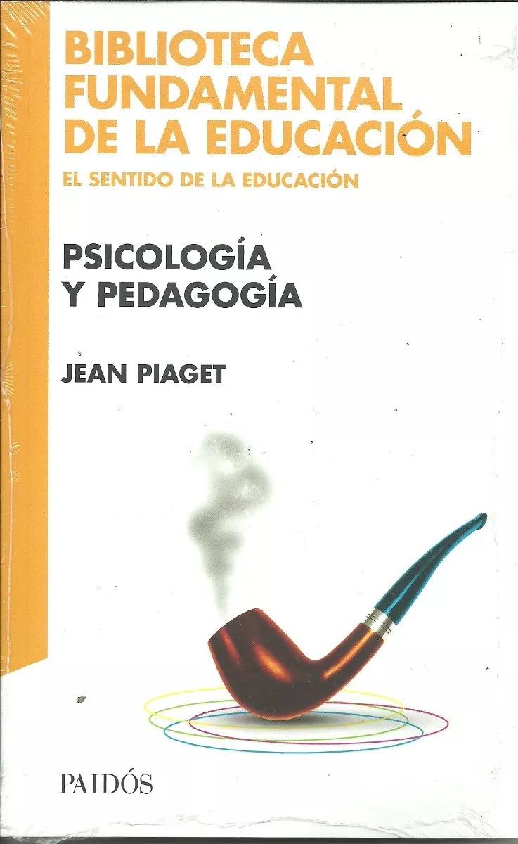 Psicologia_y_pedagogia_Jean_Piaget_PaidÃ