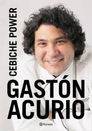 Gaston Acurio Cebiche Power Planeta