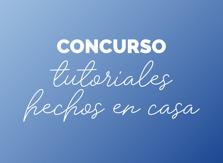 CONCURSO: tutoriales hechos en casa