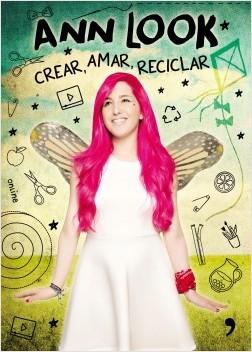Crear, amar, reciclar Ann Look