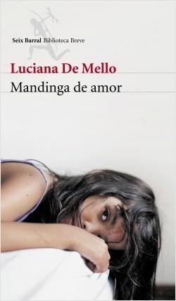 Mendiga de amor Luciana de Mello Seix Ba