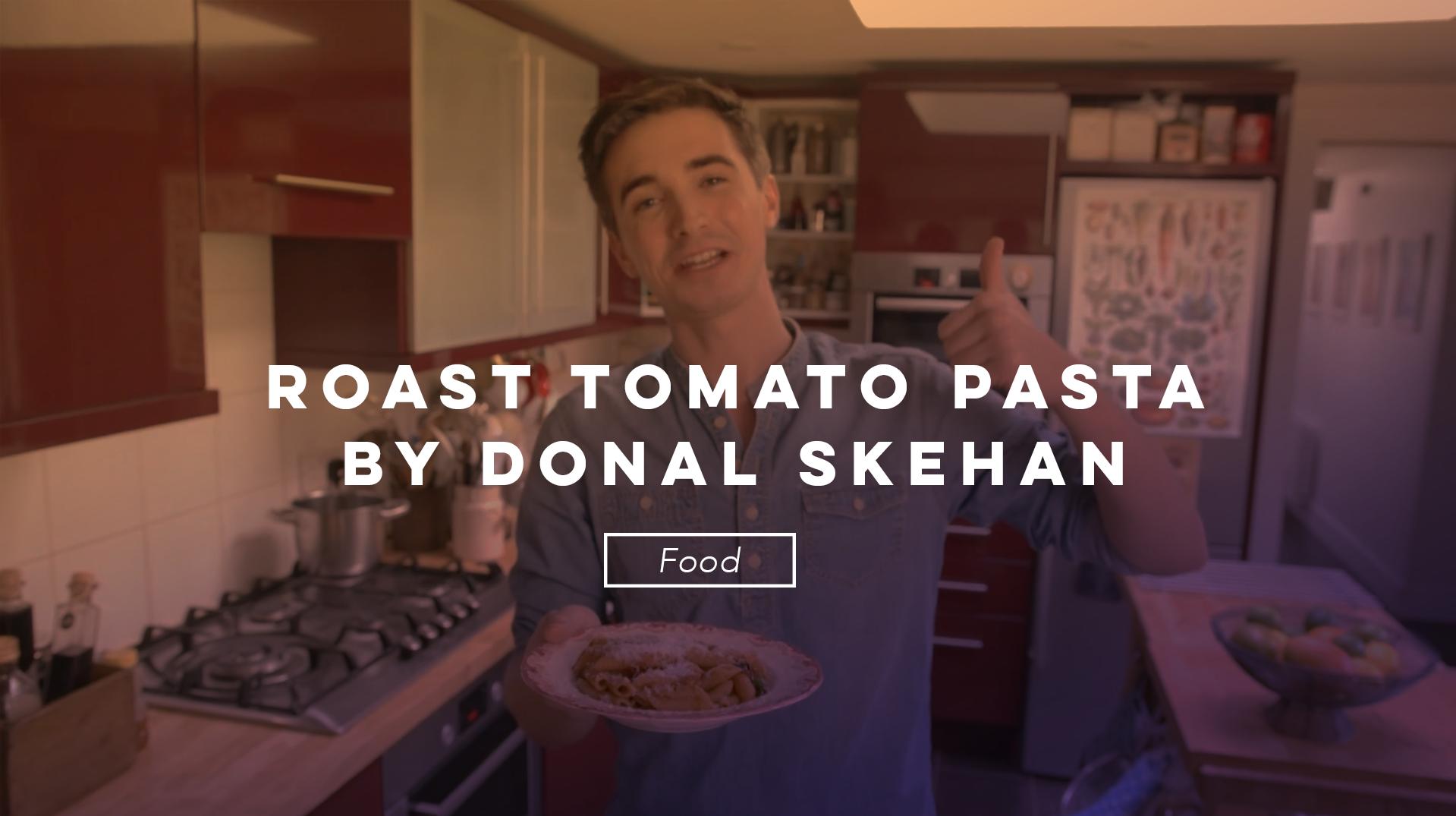 Roast tomato Pasta Donal Skehan