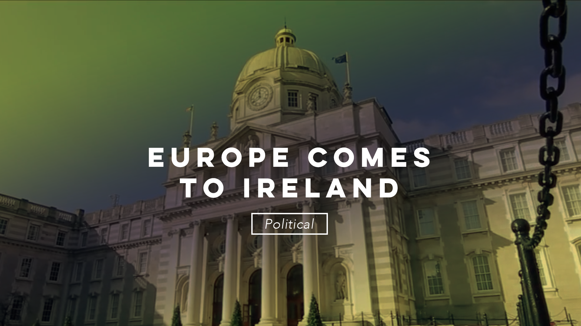 Europe Comes to Ireland